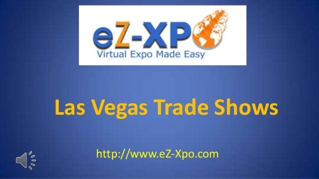 Las Vegas Trade Shows   http://www.eZ-Xpo.com