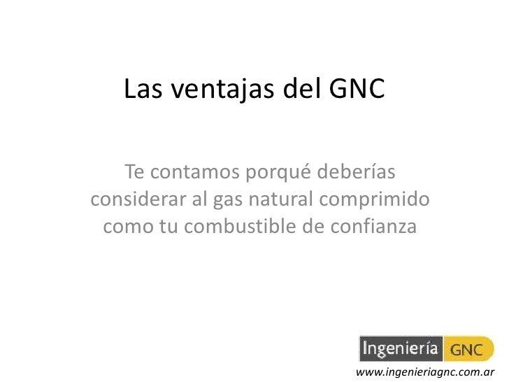 Las ventajas del GNC   Te contamos porqué deberíasconsiderar al gas natural comprimido como tu combustible de confianza   ...