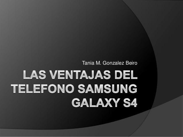 Las ventajas del telefono samsung galaxy s4