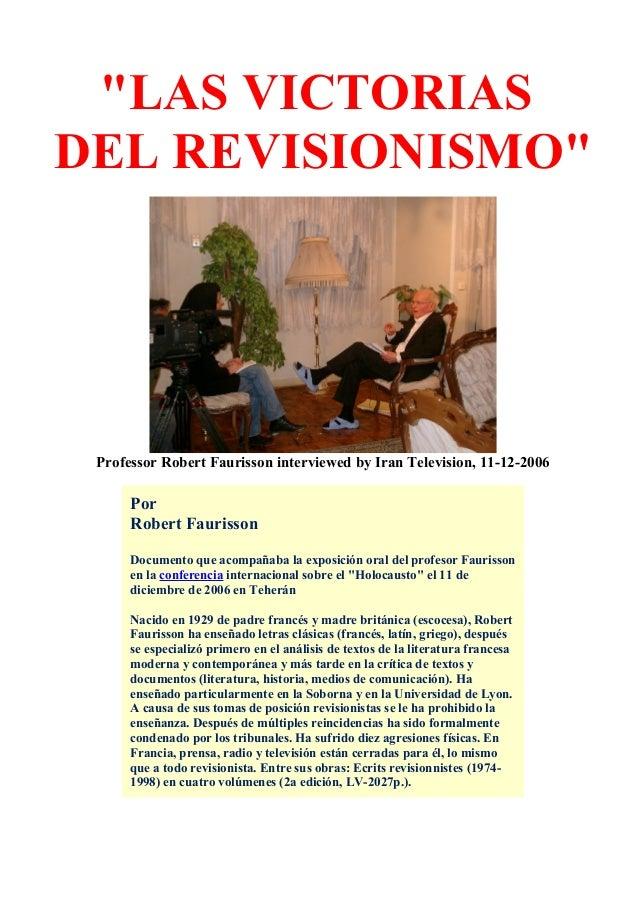 """""""LAS VICTORIAS DEL REVISIONISMO"""" Professor Robert Faurisson interviewed by Iran Television, 11-12-2006 Por Robert Faurisso..."""