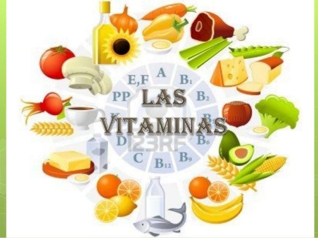 LAS VITAMINAS  Las  vitaminas son sustancias orgánicas, de naturaleza y composición variada No aportan energía, ya que no...