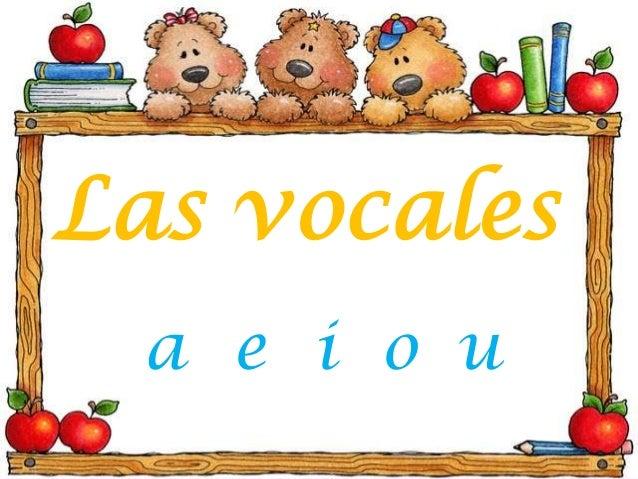 Las vocalesa e i o u