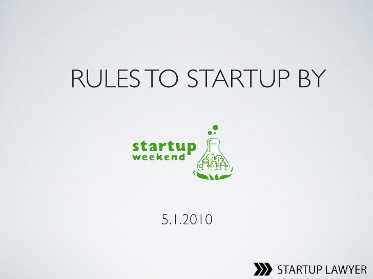 RULES TO STARTUP BY           5.1.2010
