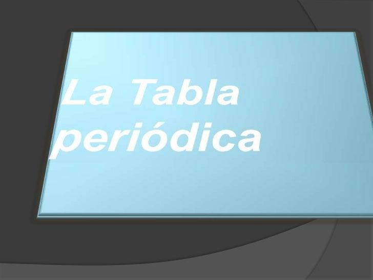 Origen   El origen de la tabla periódica data aproximadamente de 1864, cuando el químico    inglés John Newlands observó ...