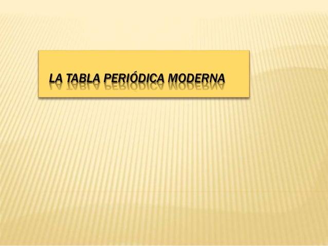 LA TABLA PERIÓDICA MODERNA