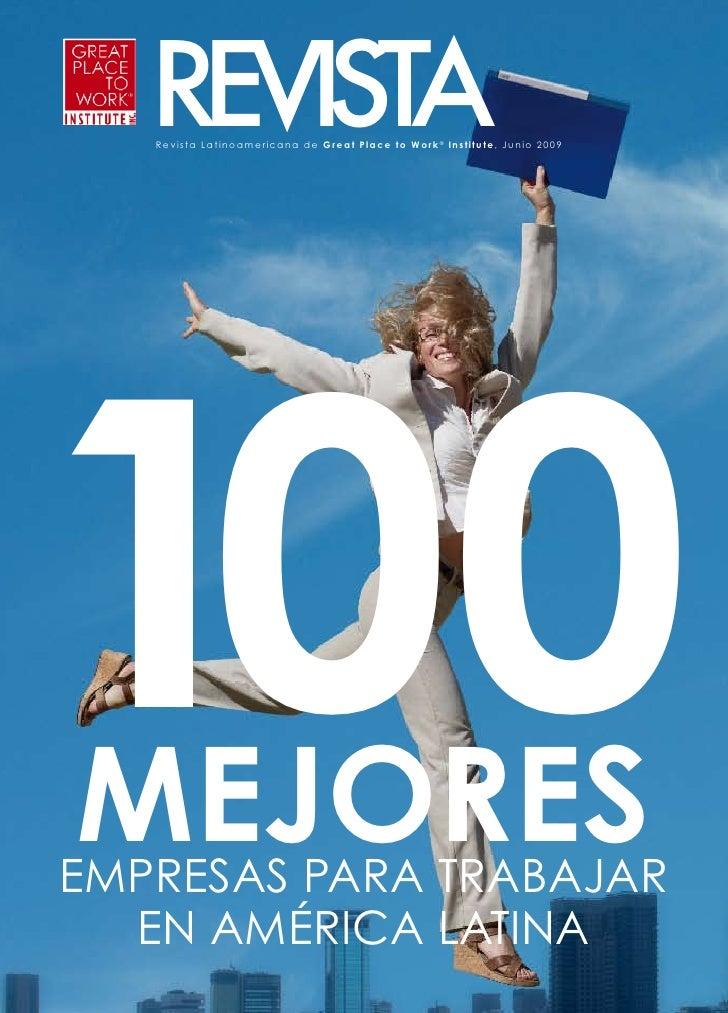REVISTA    Revista Latinoamericana de Great Place to Work® Institute, Junio 2009     100 MEJORES EMPRESAS PARA TRABAJAR   ...