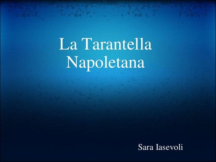 La Tarantella Napoletana    Sara Iasevoli