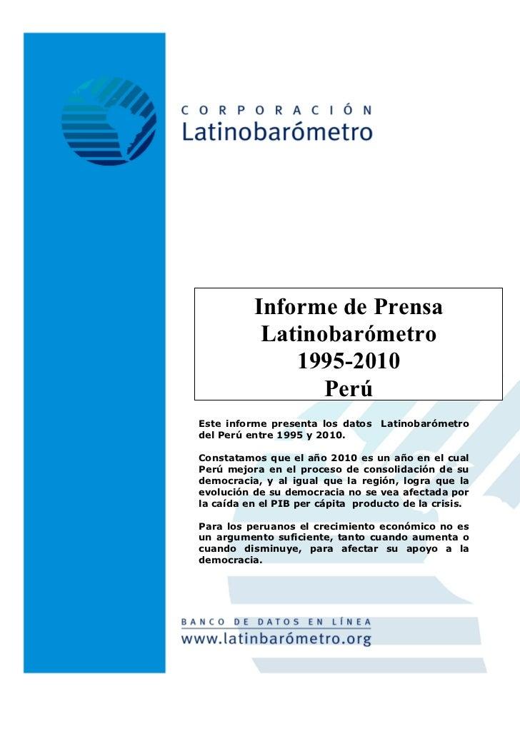 Informe de Prensa           Latinobarómetro              1995-2010                 PerúEste informe presenta los datos Lat...