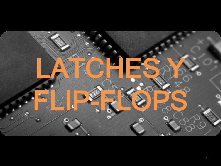 LATCHES YFLIP-FLOPS             1