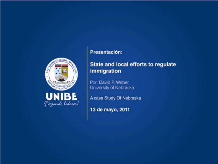 State and local efforts to regulate immigration may 13 2011 UNIBE
