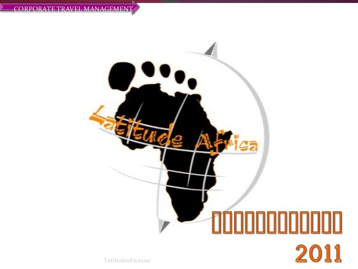 PRESENTATION2011<br />1<br />Latitudeafrica2011<br />