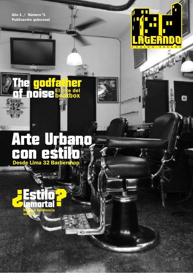 Año 1 / Número º1Publicación quincenalThe godfatherof noise beatbox         El arte delArte Urbanocon estiloDesde Lima 32 ...