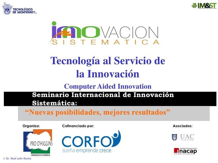Tecnología al Servicio de                                  la Innovación                                 Computer Aided In...