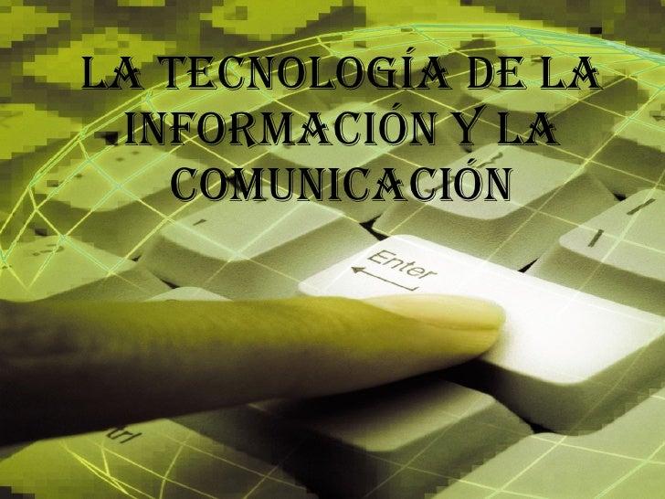 La TecnologíA De La InformacióN Y La ComunicacióN