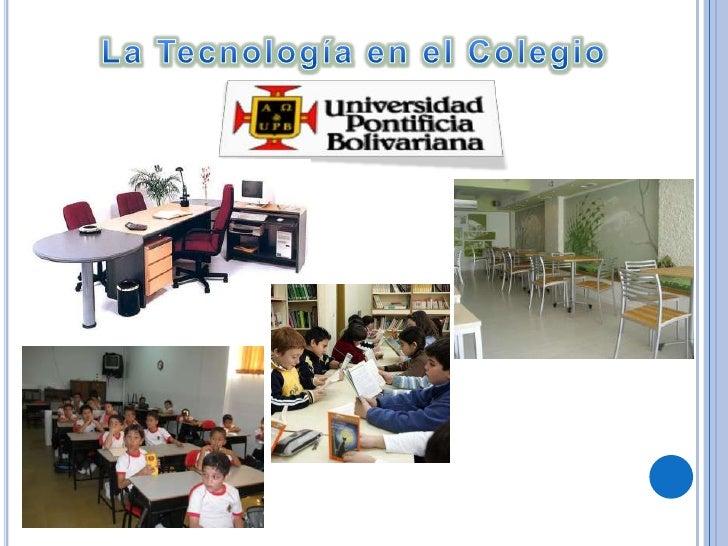 La Tecnología en el Colegio<br />