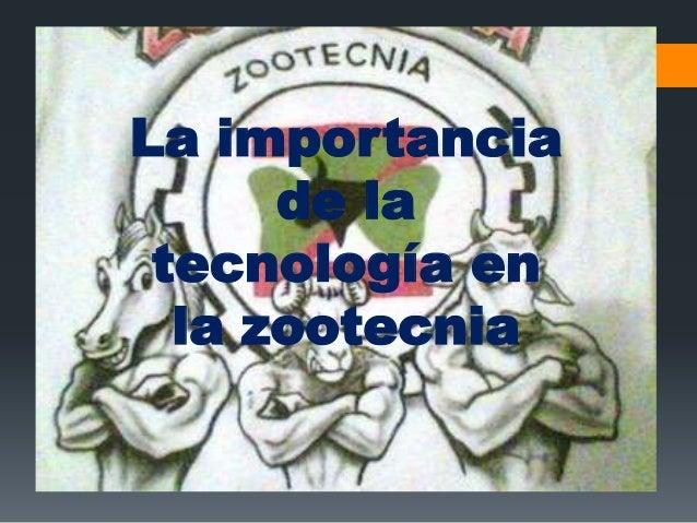 La importanciade latecnología enla zootecnia