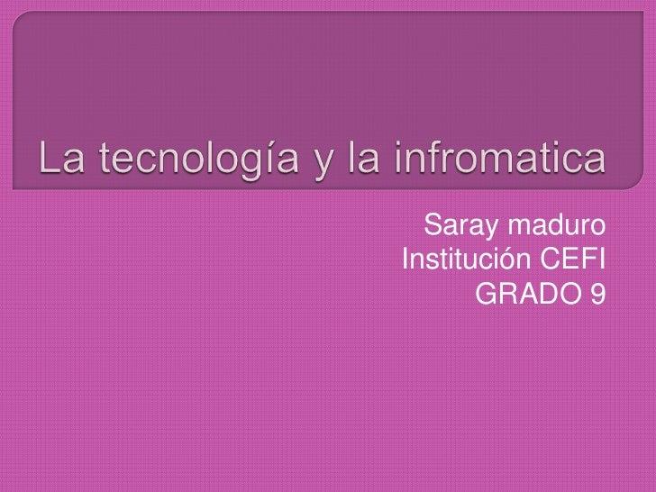 La tecnología y la infromatica.pptx saray