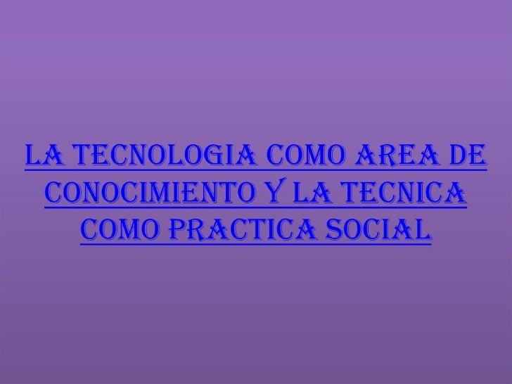 tecnologia de tecnica: