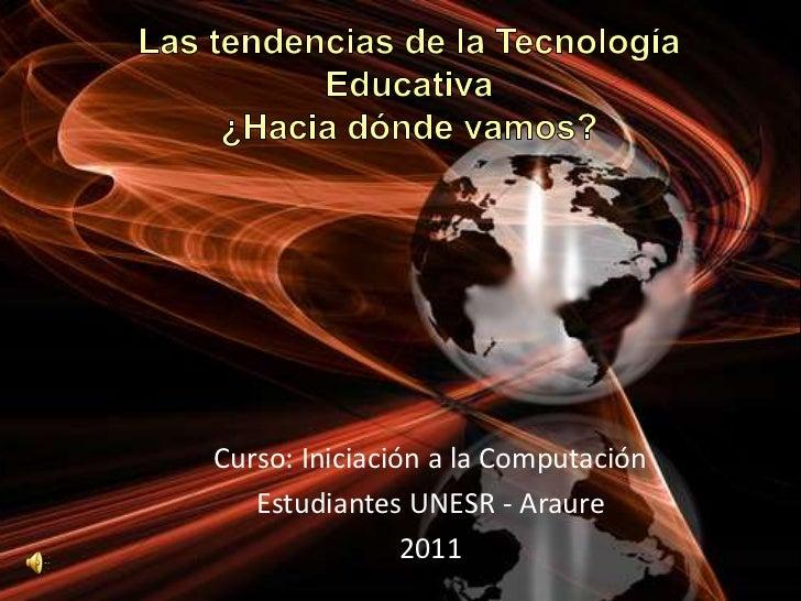 Curso: Iniciación a la Computación   Estudiantes UNESR - Araure                2011