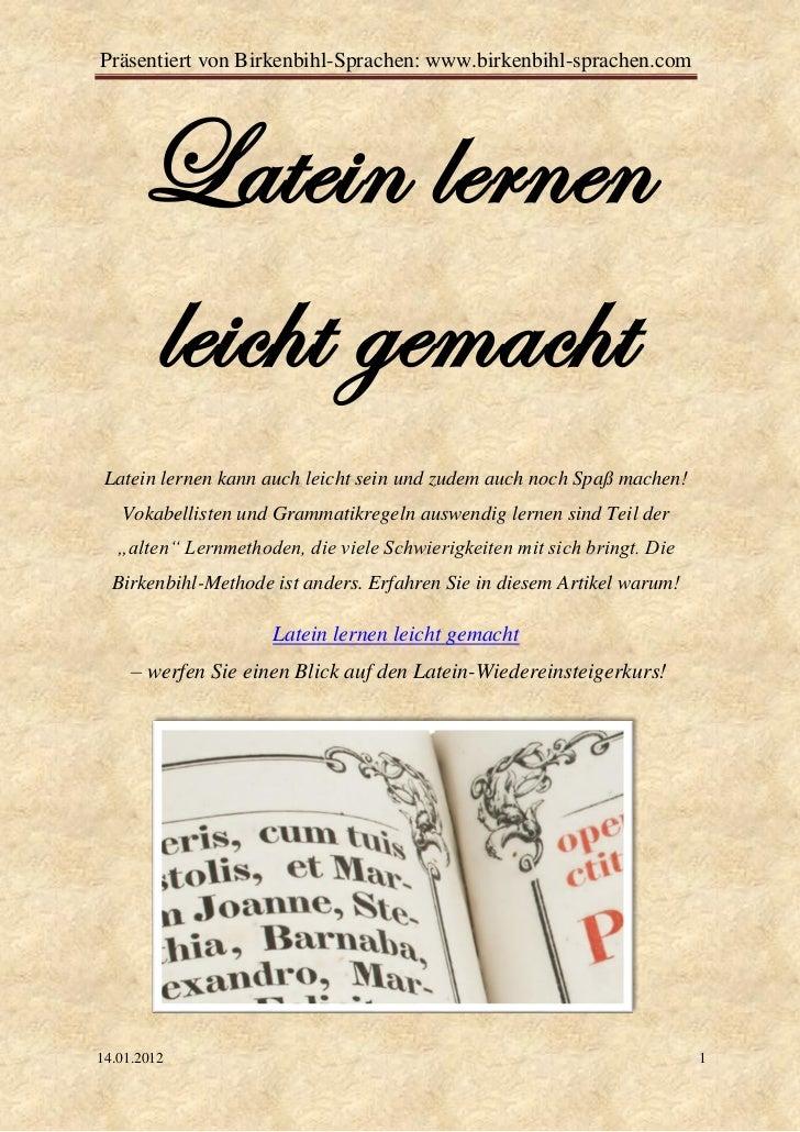 Präsentiert von Birkenbihl-Sprachen: www.birkenbihl-sprachen.com      Latein lernen      leicht gemacht Latein lernen kann...
