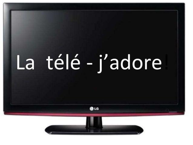 La télé - j'adore!