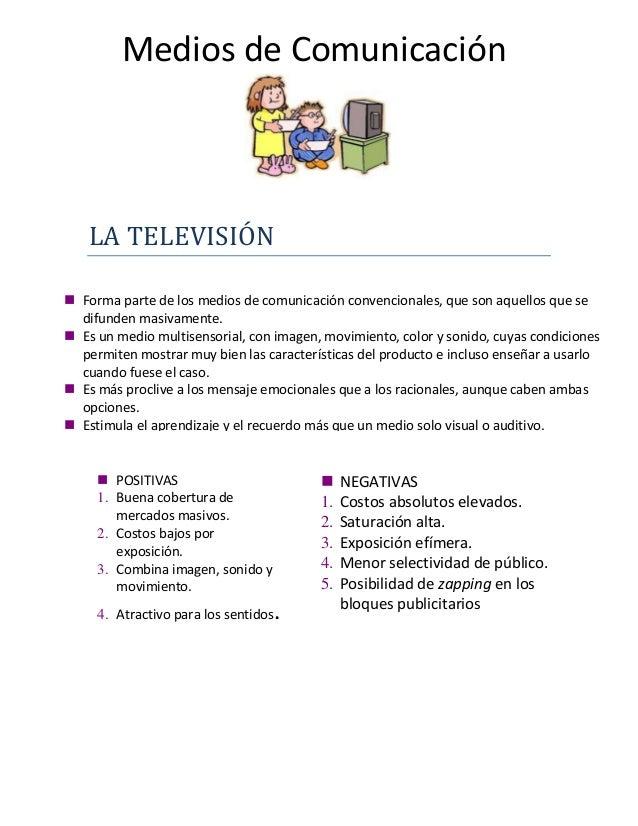 Medios de Comunicación  LA TELEVISIÓN  Forma parte de los medios de comunicación convencionales, que son aquellos que se ...