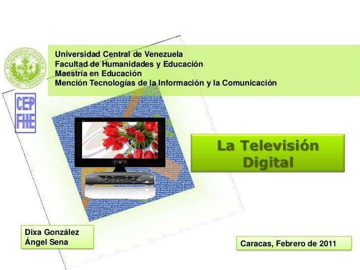 Universidad Central de Venezuela       Facultad de Humanidades y Educación       Maestría en Educación       Mención Tecno...