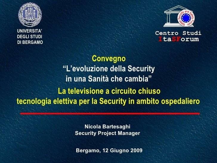 La Televisione a Circuito Chiuso Elettiva in Ambito Ospedaliero - Relatore Nicola Bartesaghi