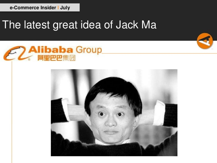 e-Commerce Insider I JulyThe latest great idea of Jack Ma