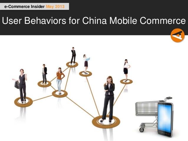 e-Commerce Insider May 2013User Behaviors for China Mobile Commerce