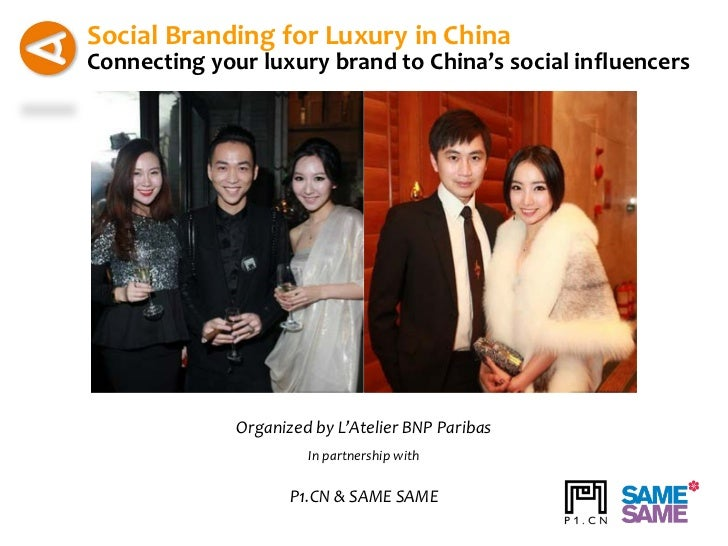 Social Branding for Luxury in ChinaConnecting your luxury brand to China's social influencers              Organized by L'...