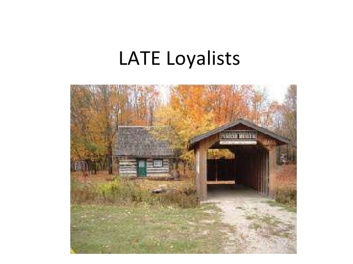 LATE Loyalists