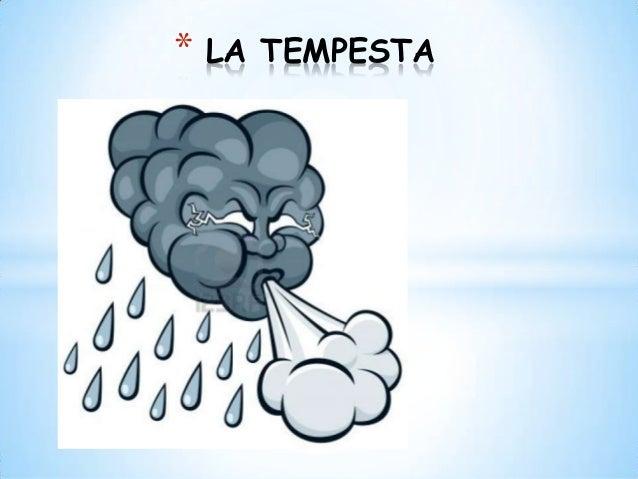 *   LA TEMPESTA