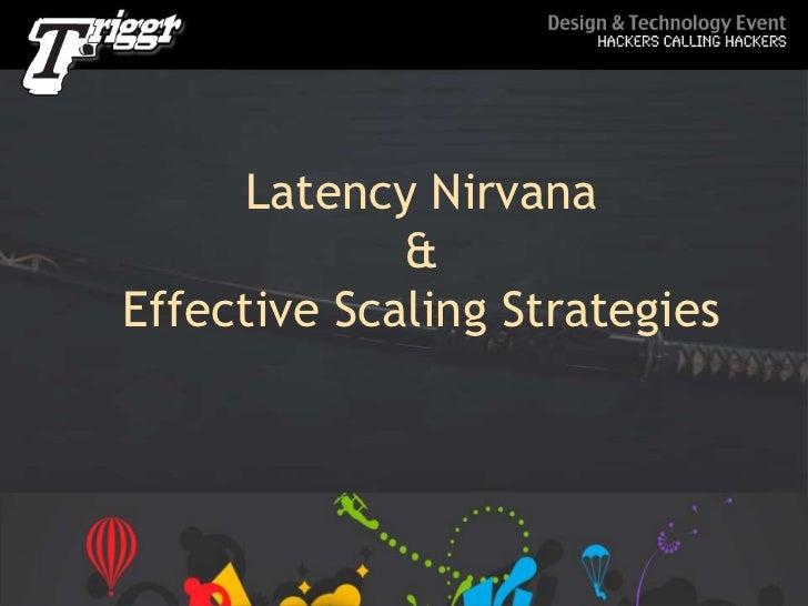 Latency Nirvana&Effective Scaling Strategies<br />