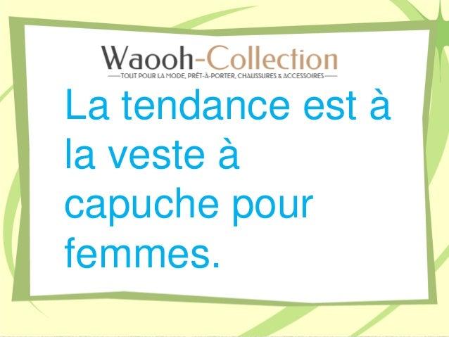 La tendance est à la veste à capuche pour femmes.