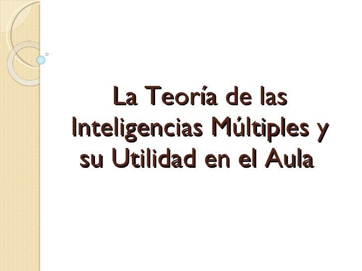 La Teoría de las Inteligencias Múltiples y su Utilidad en el Aula