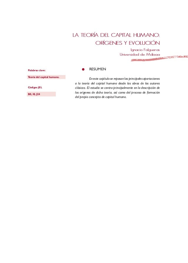 La teoría del capital humano: orígenes y evolución Ignacio Falgueras Universidad de Málaga Resumen En este capítulo se rep...