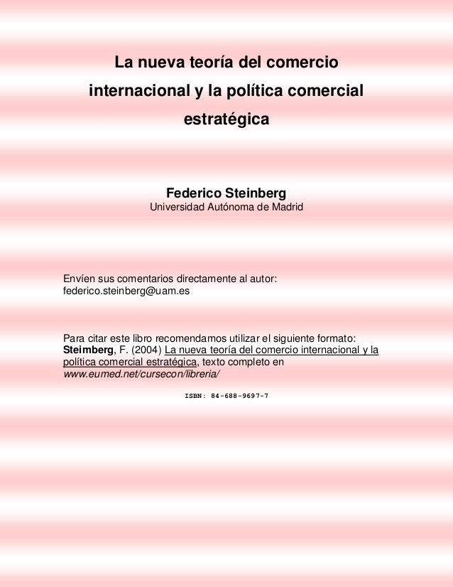 La nueva teoría del comercio internacional y la política comercial estratégica  Federico Steinberg Universidad Autónoma de...