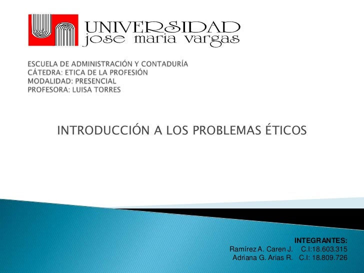ESCUELA DE ADMINISTRACIÓN Y CONTADURÍACÁTEDRA: ETICA DE LA PROFESIÓNMODALIDAD: PRESENCIALPROFESORA: LUISA TORRES<br />INTR...