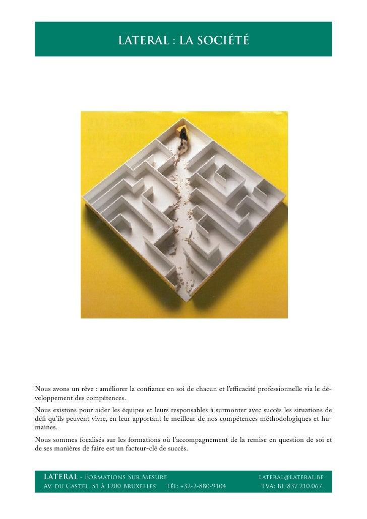 LATERAL : LA SOCIÉTÉNous avons un rêve : améliorer la con ance en soi de chacun et l'efficacité professionnelle via le dé-ve...