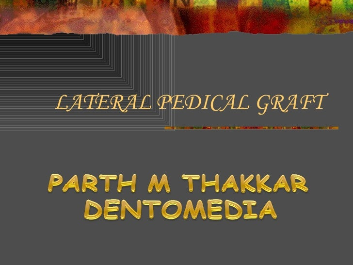 LATERAL PEDICAL GRAFT