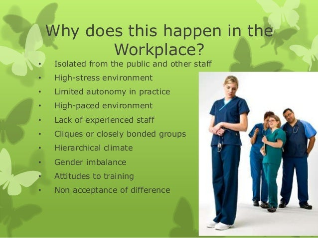 reducing bullying in the nursing environment Professional practice environment for lateral violence and bullying among  the purpose of this position statement is to support the registered nurse to work  of diverse professionals trained in conflict management can not only reduce lateral.