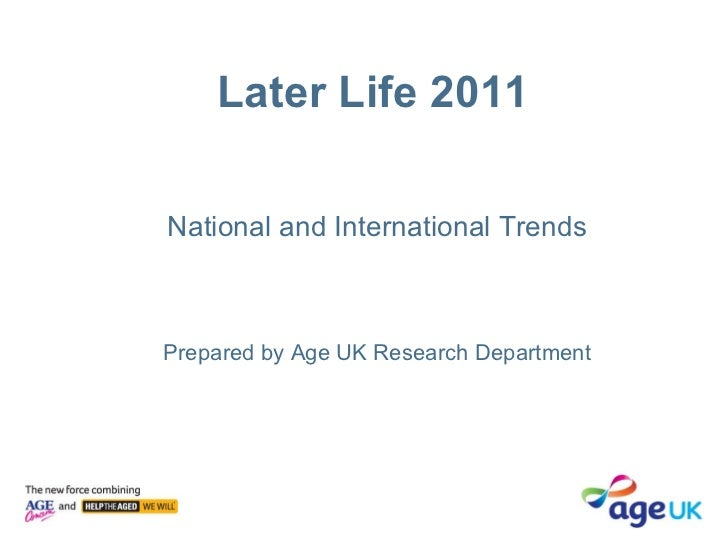 Later life 2011 - National and International trends