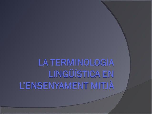 Objecte d'estudi La terminologia utilitzada en l'ensenyament de les llengües oficials (valencià i castellà) durant l'ensen...