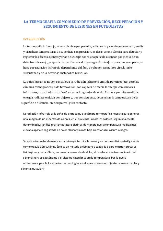 LA  TERMOGRAFIA  COMO  MEDIO  DE  PREVENCIÓN,  RECUPERACIÓN  Y   SEGUIMIENTO  DE  LESIONES  EN  FU...