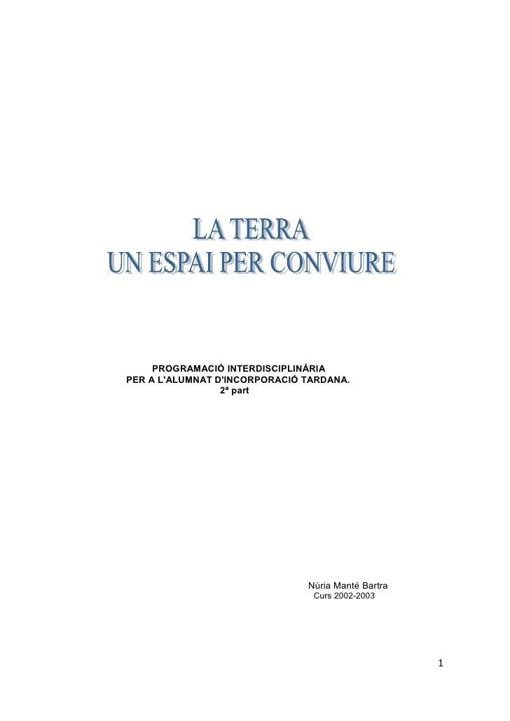 PROGRAMACIÓ INTERDISCIPLINÀRIAPER A LALUMNAT DINCORPORACIÓ TARDANA.                 2ª part                               ...