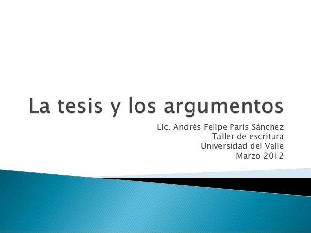 Lic. Andrés Felipe Paris Sánchez Taller de escritura Universidad del Valle Marzo 2012