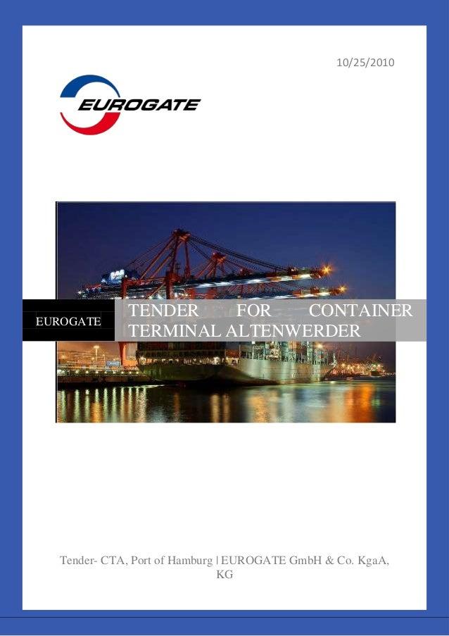 10/25/2010  EUROGATE  TENDER FOR CONTAINER TERMINAL ALTENWERDER  Tender- CTA, Port of Hamburg | EUROGATE GmbH & Co. KgaA, ...
