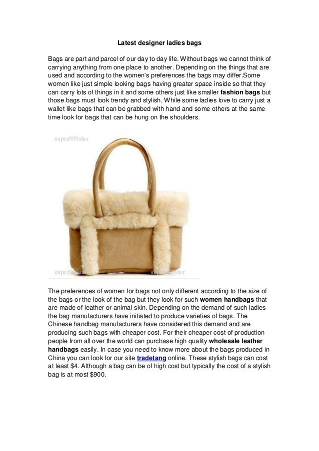 Latest designer ladies bags Bags are part and parcel of our day to day life. Without bags we cannot think of carrying anyt...