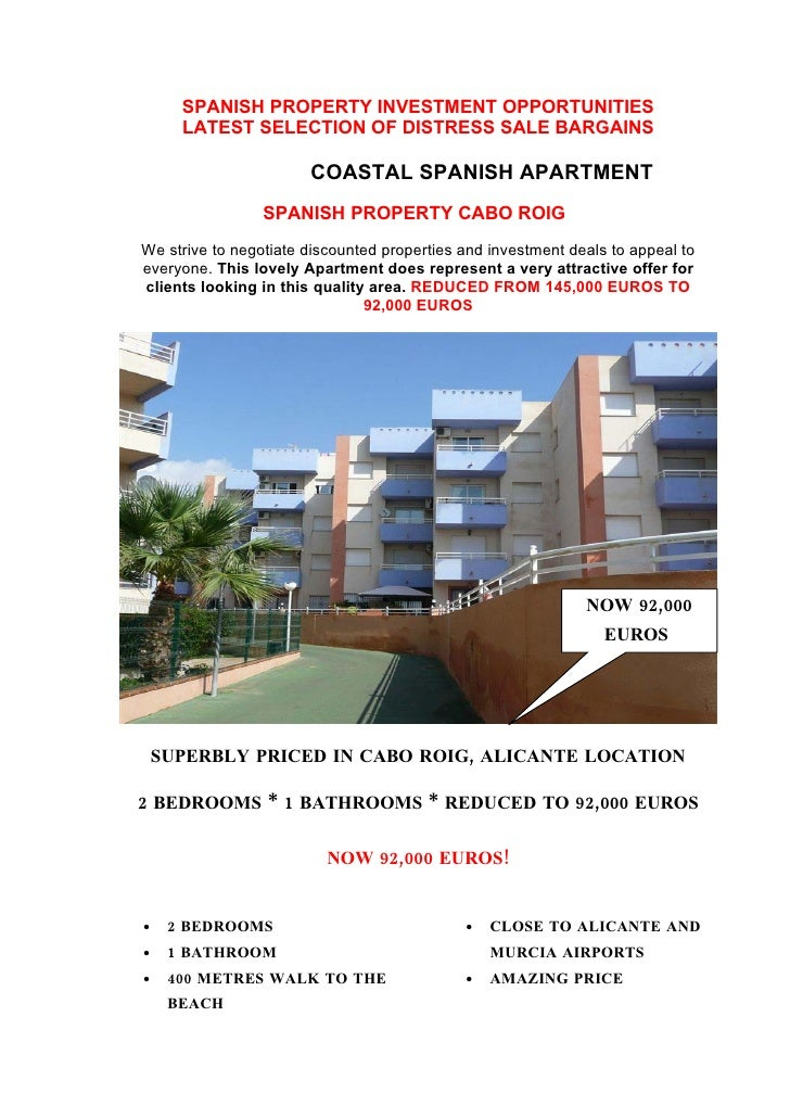 SPANISH PROPERTY INVESTMENT OPPORTUNITIES                     SPANISH PROPERTY CABO ROIG This lovely Apartment does repres...
